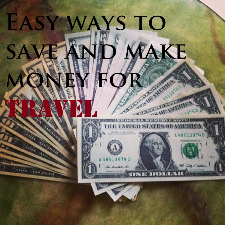 Easy ways to save and make money for travel