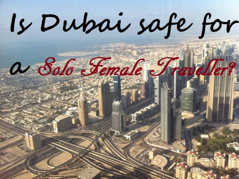 Is Dubai safe for a solo female traveller?