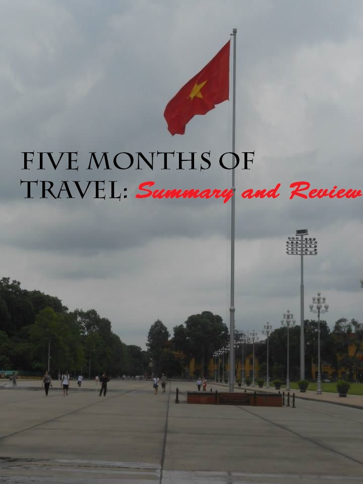 Five months of travel: Summary and Review