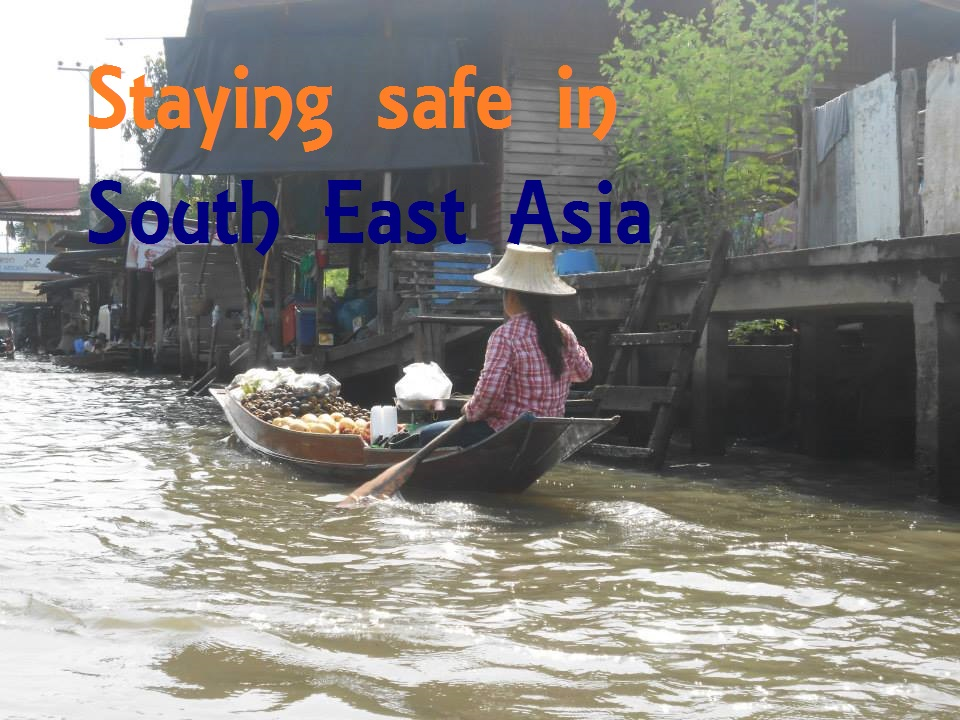staying safe in Suth East Asia
