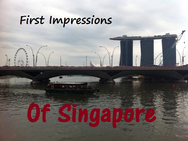 First impressions of Singapore