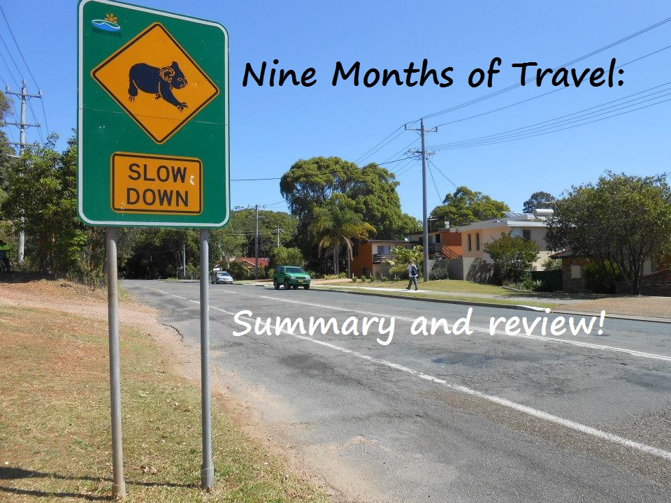 Nine Months of Travel: Summary and review