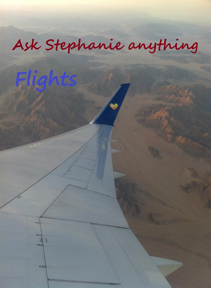 Ask Stephanie Anything: Flights
