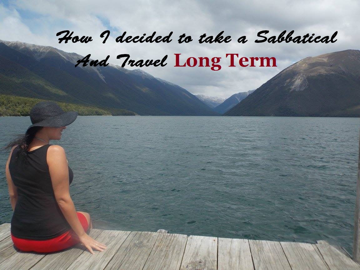 How I decided to take a sabbatical and travel long term