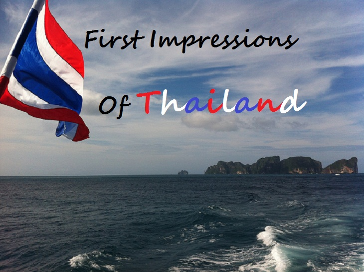 First impressions of Thailand