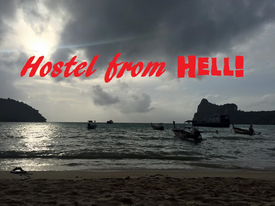 Hostel from hell: Oh Thailand, what are you doing to me? (Part 1)