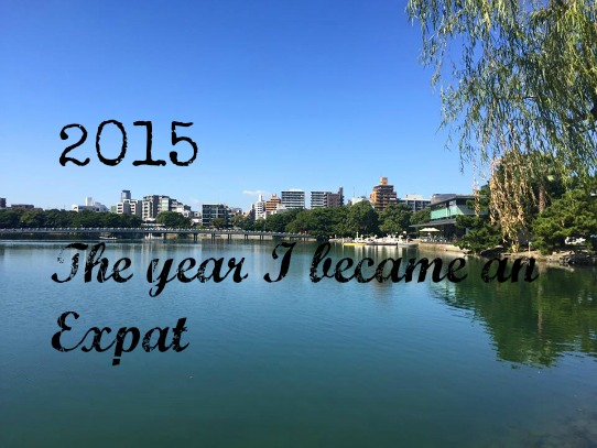 2015, the year I became an Expat